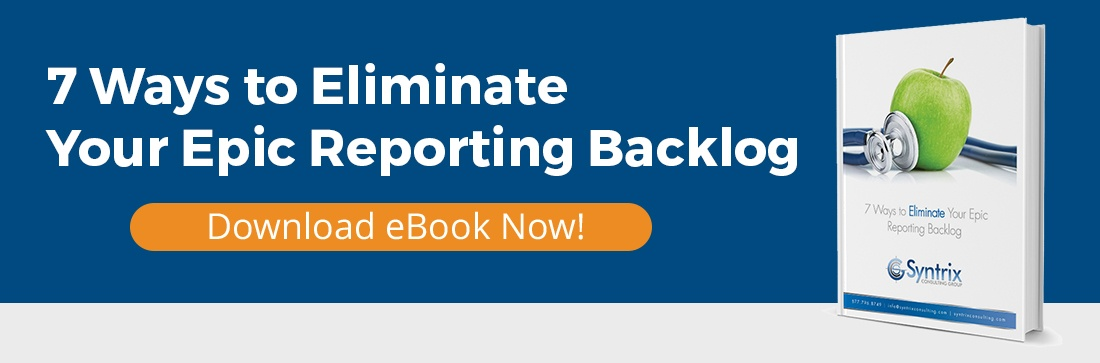 Blog_CTA_eBook_7_Ways_to_Eliminate_Your_Epic_Reporting_Backlog